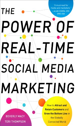 The Power of Real-Time Social Media Marketing: How to Attract and Retain Customers and Grow the Bottom Line in the Globally Connected - Market Macys