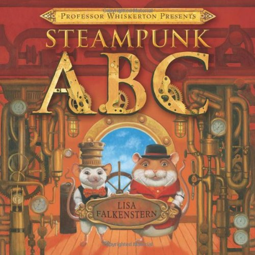 Steam Pig (Professor Whiskerton Presents Steampunk ABC)