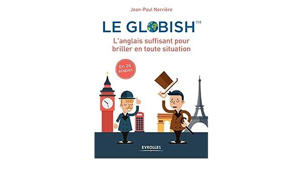 48206ae7be3b Amazon.com  Le globish  L anglais suffisant pour briller en toutes ...