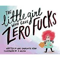 Little Girl Who Gave Zero Fucks