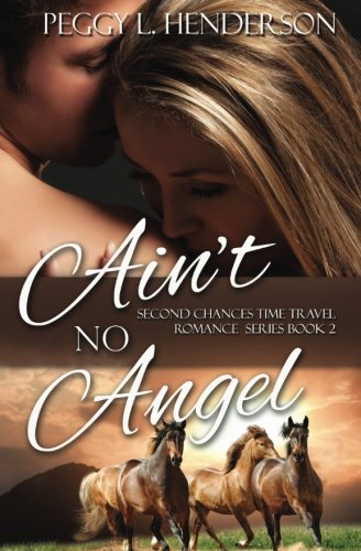 Download Ain't No Angel (Second Chances Time Travel Romance Series) (Volume 2) pdf