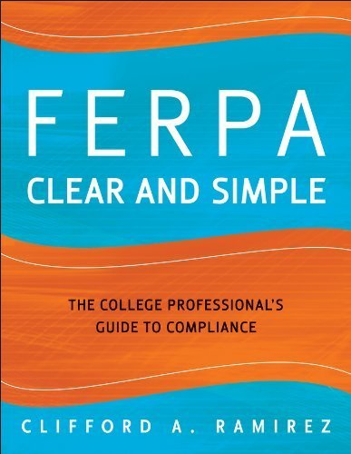 FERPA Clear and Simple: The College Professional's Guide to Compliance by Ramirez, Clifford A. (September 22, 2009) Paperback 1