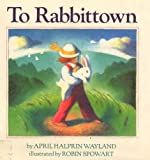 img - for To Rabbittown book / textbook / text book