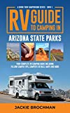 RV Guide to Camping in Arizona State Parks: Your Complete RV Camping Guide Including Fellow Camper Tips, Campsite Details, Maps and More (Know Your Campground Book 1)