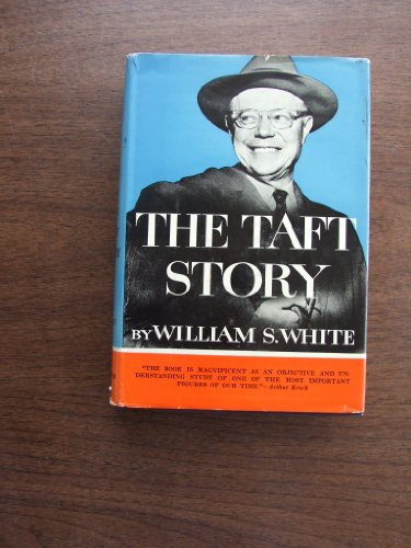 The Taft Story by William S. White