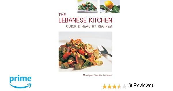 The Lebanese Kitchen Quick Healthy Recipes Monique Bassila Zaarour Reine Mahfouz 9781566566773 Amazon Books