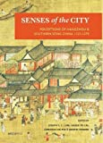img - for Senses of the City: Perceptions of Hangzhou and Southern Song China, 1127 1279 book / textbook / text book