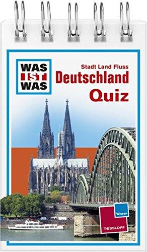 Was ist was Quizblock: Stadt - Land - Fluss Deutschland: 120 Fragen und Antworten! Mit Spielanleitung und Punktewertung