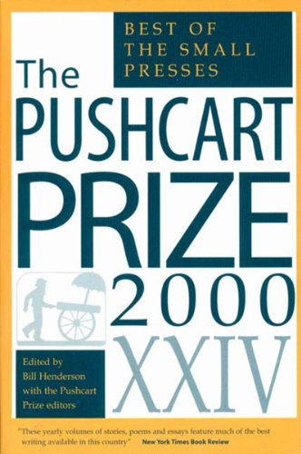 The Pushcart Prize XXIV: The Best of the Small Presses, 2000 Edition