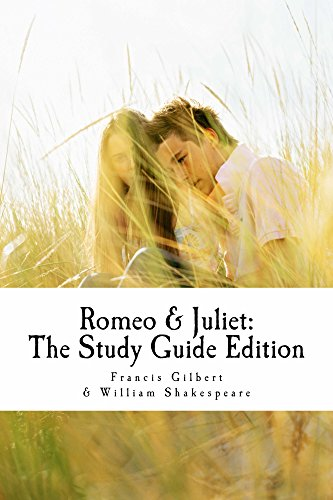 Romeo and Juliet: The Study Guide Edition (Creative Study Guide Editions Book 3) (Juliet Study Guide)