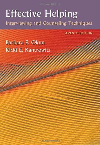 Effective Helping: Interviewing and Counseling Techniques (PSY 642 Introduction to Psychotherapy Practice)