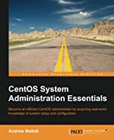 CentOS System Administration Essentials Front Cover
