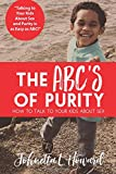 img - for The ABCs of Purity: How to Talk to Your Kids About Sex book / textbook / text book