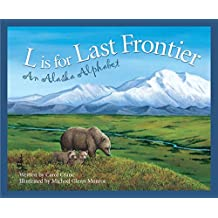 L Is for Last Frontier: An Alaska Alphabet (Discover America State by State)