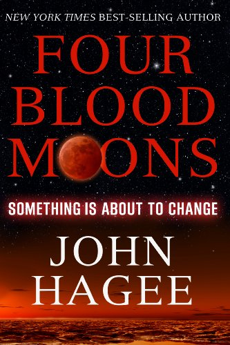 Four Blood Moons: Something is About to Change (Red Moon Means The End Of The World)