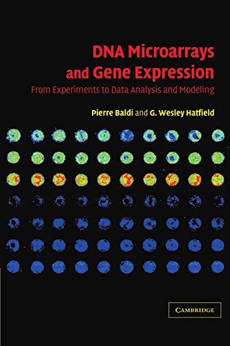 DNA Microarrays and Gene Expression: From Experiments to Data Analysis and Modeling Reissue edition by Baldi, Pierre, Hatfield, G. Wesley (2011) Paperback -