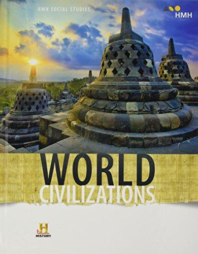 HMH Social Studies: World Civilizations: Student Edition 2018