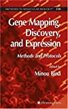 Gene Mapping, Discovery, and Expression : Methods and Protocols, Bina, Minou, 1588295753