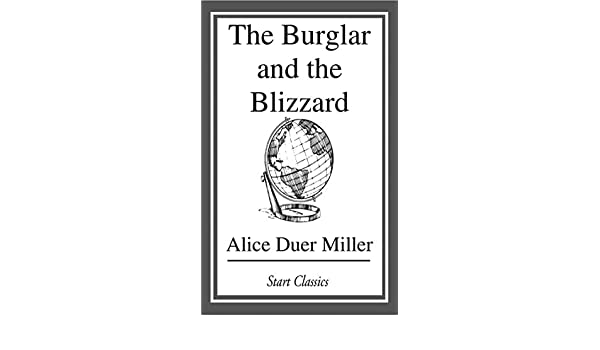 The burglar and the blizzard ebook alice duer miller amazon the burglar and the blizzard ebook alice duer miller amazon kindle store fandeluxe Ebook collections