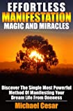 download ebook effortless manifestation  magic and miracles: effortless manifestation  magic and miracles (manifestation, oneness, miracles, magic) pdf epub