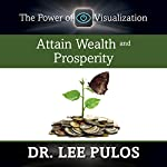 Attain Wealth and Prosperity   Dr. Lee Pulos