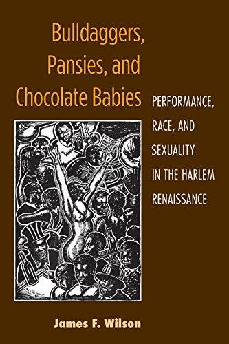 Baby Race (Bulldaggers, Pansies, and Chocolate Babies: Performance, Race, and Sexuality in the Harlem Renaissance (Triangulations: Lesbian/Gay/Queer Theater/Drama/Performance))