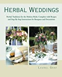 Herbal Weddings, Laurel Graf, 0615442749