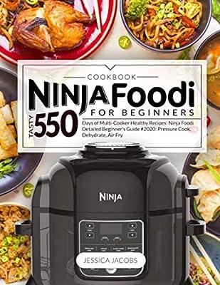NINJA FOODI COOKBOOK FOR BEGINNERS: Tasty 550 Days of Multi ...
