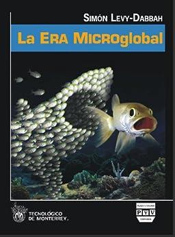 La Era Microglobal de [Levy-Dabbah, Simón]