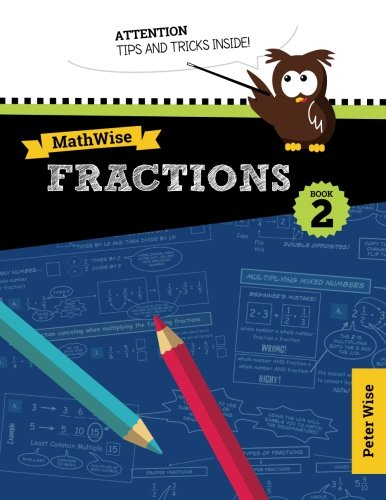 MathWise Fractions, Book 2: Peter L. Wise: 9781500584542: Amazon ...