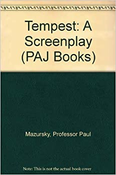 Tempest: A Screenplay (PAJ Books) by Professor Paul Mazursky (1984-06-01)