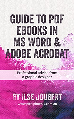 Guide to PDF eBooks in MS Word & Adobe Acrobat: Professional advice from a graphic designer (English Edition)