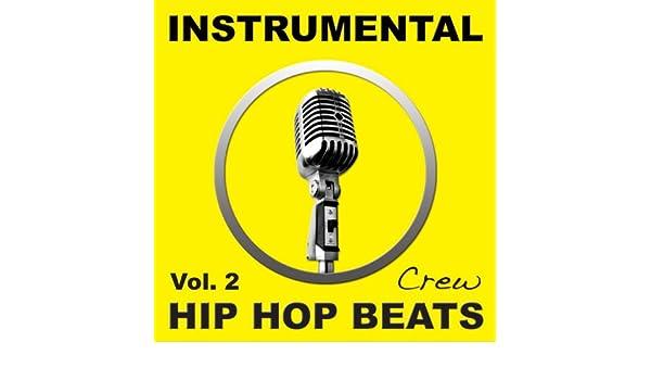 Instrumental Hip Hop Beats, Vol  2 (Rap, Pop, R&b, Dirty