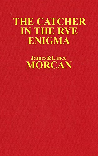 Book: The Catcher in the Rye Enigma - J.D. Salinger's Mind Control Triggering Device or a Coincidental Literary Obsession of Criminals? (The Underground Knowledge Series Book 4) by James & Lance Morcan