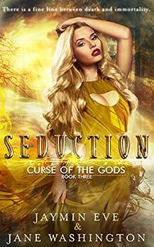 Seduction (Curse of the Gods Book 3) by [Eve, Jaymin, Washington, Jane]
