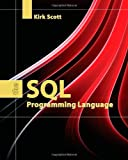 The SQL Programming Language, Kirk Scott, 0763766747