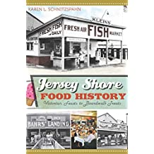 Jersey Shore Food History: Victorian Feasts to Boardwalk Treats (American Palate)