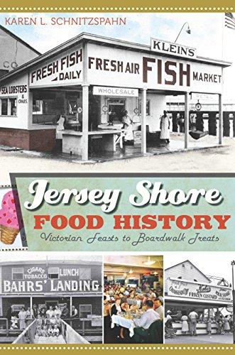 Jersey Shore Food History: Victorian Feasts to Boardwalk Treats (American ()