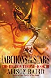 img - for The Archons of the Stars (The Dragon Throne) book / textbook / text book