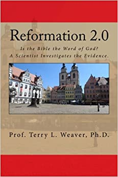 Reformation 2.0: Is the Bible the Word of God? A Scientist Investigates the Evidence.