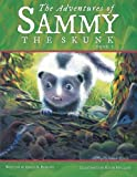 The Adventures of Sammy the Skunk, Adele A. Roberts, 1462711782