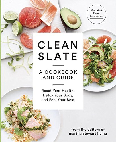 By Editors of Martha Stewart Living - Clean Slate: A Cookbook and Guide: Reset Your Health, Detox Your (2014-12-31) [Paperback]