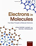 img - for Electrons in Molecules: From Basic Principles to Molecular Electronics by Jean-Pierre Launay (2013-12-24) book / textbook / text book