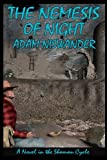 img - for The Nemesis of Night: A Southwestern Supernatural Thriller (a Novel in the Shaman Cycle) by Adam Niswander (2011-12-18) book / textbook / text book