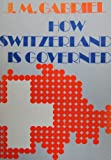 img - for How Switzerland is governed book / textbook / text book