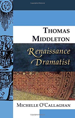 Thomas Middleton, Renaissance Dramatist (Renaissance Dramatists EUP)
