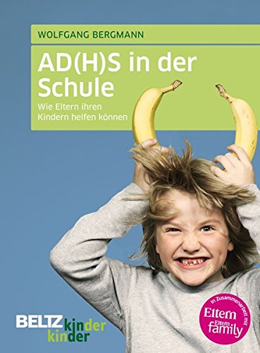 AD(H)S in der Schule: Wie Eltern ihren Kindern helfen können (kinderkinder)