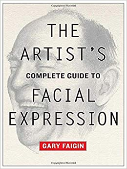 The Artist's Complete Guide To Facial Expression: 0 por Gary Faigin epub
