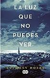 Image of La luz que no puedes ver (Spanish Edition)