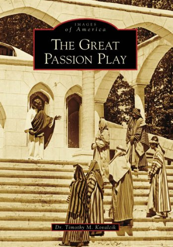 Read Online The Great Passion Play (Images of America) PDF Text fb2 book